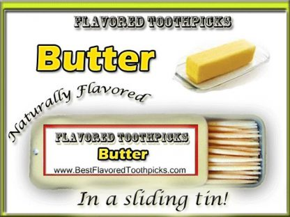 butter flavored toothpicks
